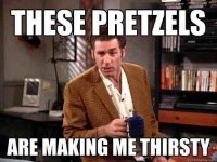 Pretzels Making Me Thirsty.jpg